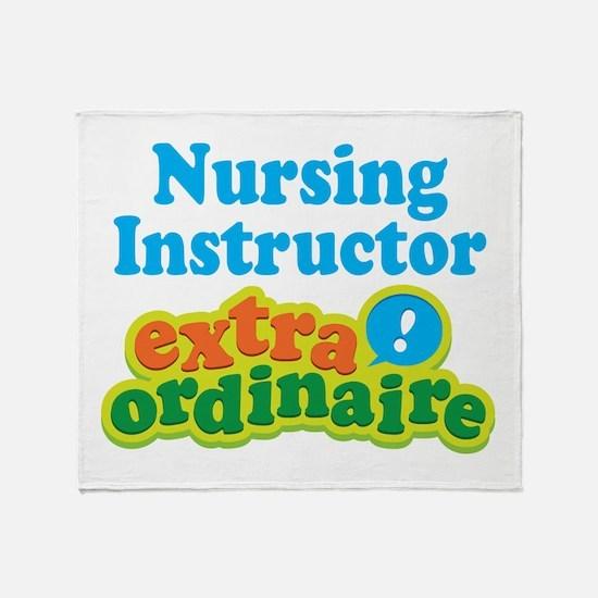 Nursing Instructor Extraordinaire Throw Blanket
