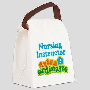 Nursing Instructor Extraordinaire Canvas Lunch Bag