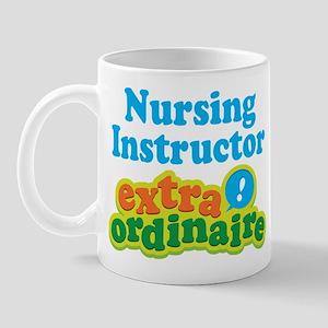 Nursing Instructor Extraordinaire Mug