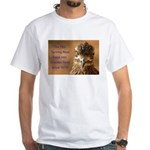 Chicken Feed White T-Shirt