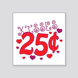 "Kisses 25 cents Square Sticker 3"" x 3"""