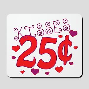 Kisses 25 cents Mousepad