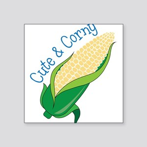 "Cute And Corny Square Sticker 3"" x 3"""