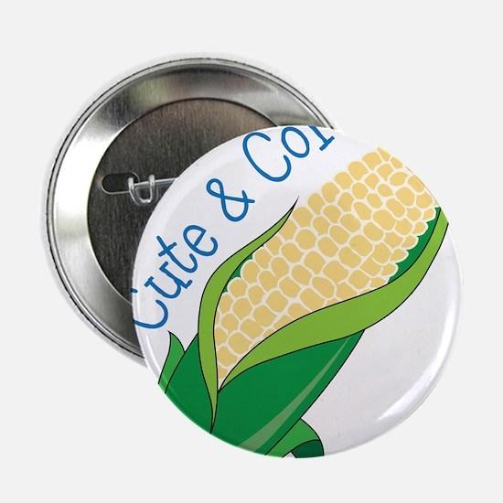 """Cute And Corny 2.25"""" Button"""