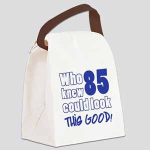 85 Years Old Looks Good Canvas Lunch Bag