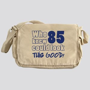 85 Years Old Looks Good Messenger Bag