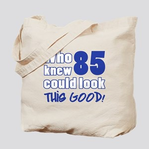 85 Years Old Looks Good Tote Bag