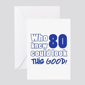 80 Years Old Looks Good Greeting Card