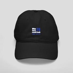 75 Years Old Looks Good Black Cap