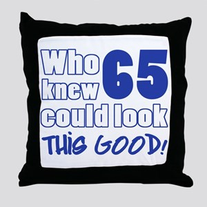 65 Years Old Looks Good Throw Pillow