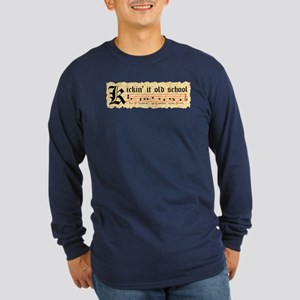 """Kickin' It Old School"" Long Sleeve Dark T-Shirt"