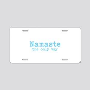 Namaste: The Only Way Aluminum License Plate