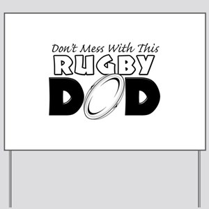 Dont Mess With This Rugby Dad copy Yard Sign