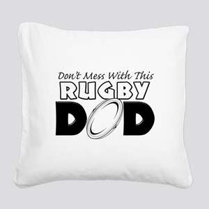 Dont Mess With This Rugby Dad copy Square Canv