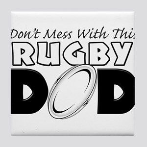 Dont Mess With This Rugby Dad copy Tile Coaste