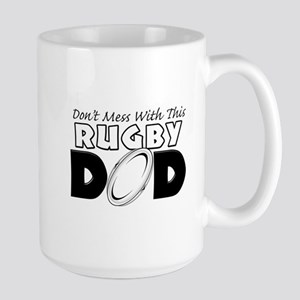 Dont Mess With This Rugby Dad copy Large Mug