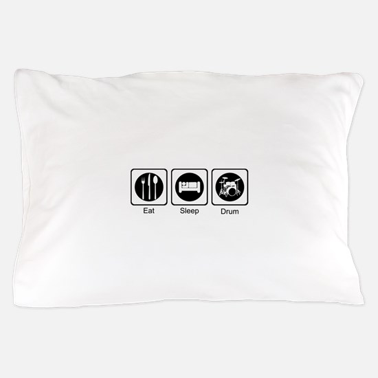 Eat, Sleep, Drum Pillow Case