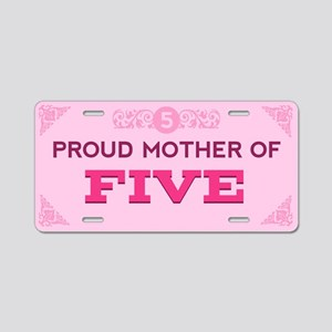 Proud Mother of Five Aluminum License Plate