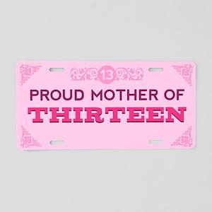 Proud Mother of Thirteen Aluminum License Plate