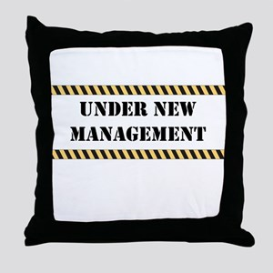 Under New Management Throw Pillow