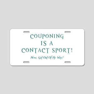 COUPONING IS A... Aluminum License Plate