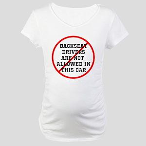 Backseat Driver 1 Maternity T-Shirt