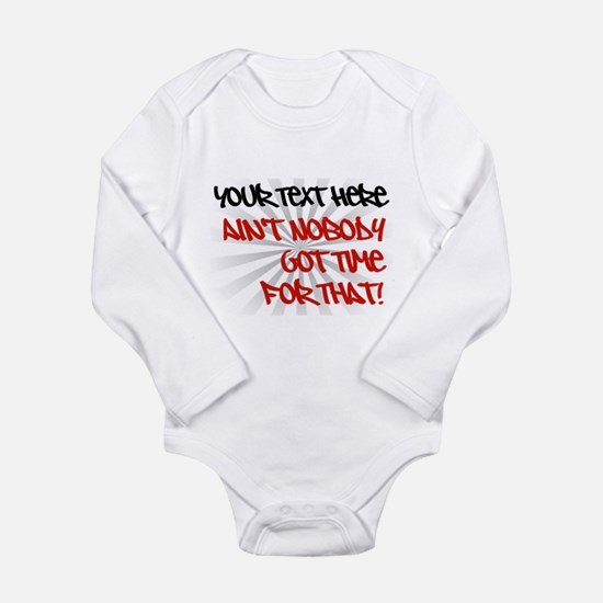 Aint Nobody Got Time for That Long Sleeve Infant B