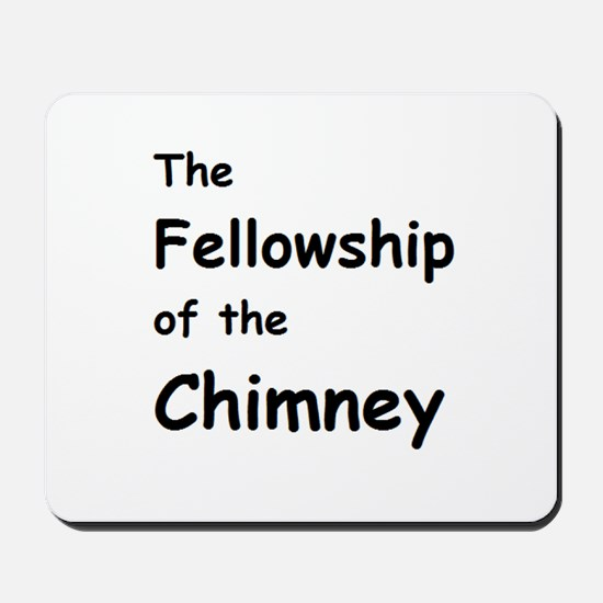 The Fellowship of the Chimney Mousepad