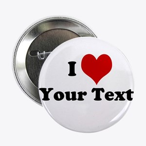 """Customized I Love Heart 2.25"""" Button (10 pack)"""