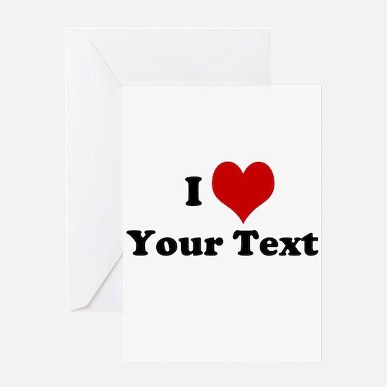 Customized I Love Heart Greeting Card
