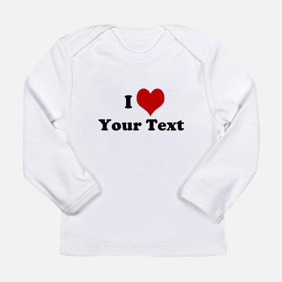 Customized I Love Heart Long Sleeve Infant T-Shirt