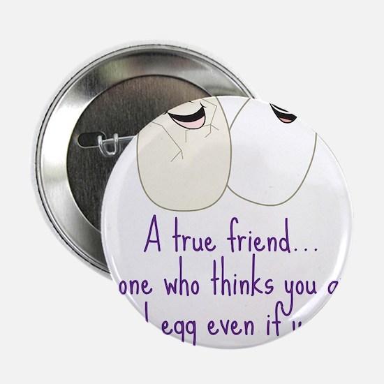 "A True Friend 2.25"" Button"