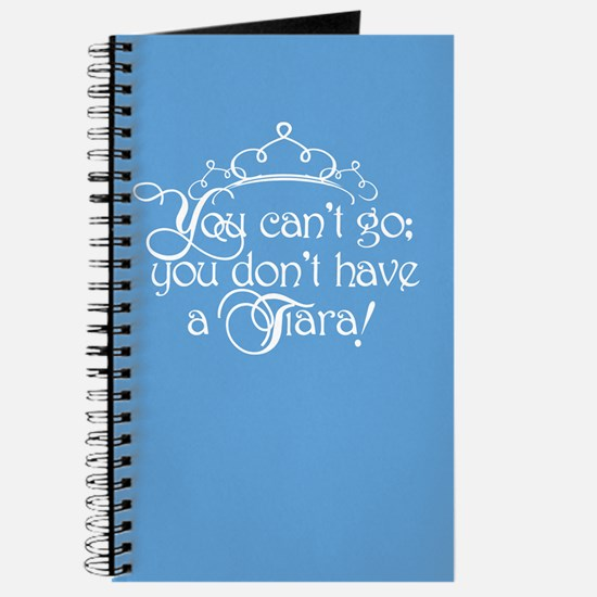 Can't Go, No Tiara Journal