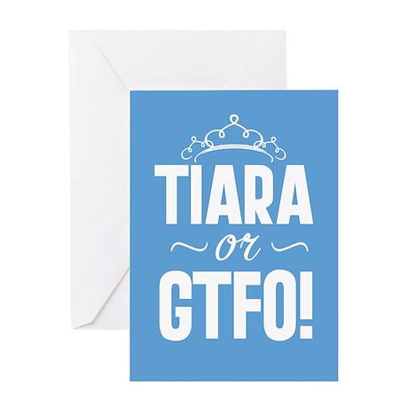 Tiara Or GTFO Greeting Card