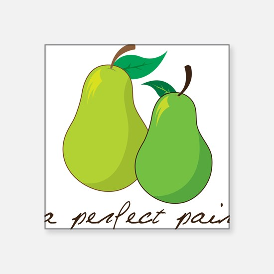 "A Perfect Pair Square Sticker 3"" x 3"""