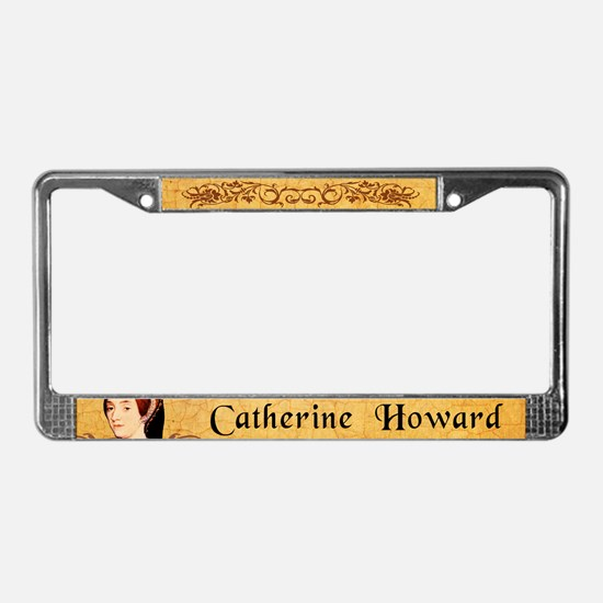 Catherine Howard License Plate Frame