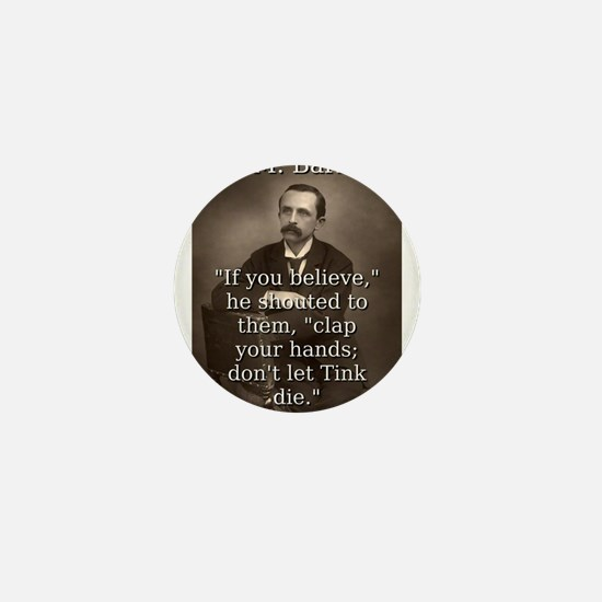 If You Believe - J M Barrie Mini Button
