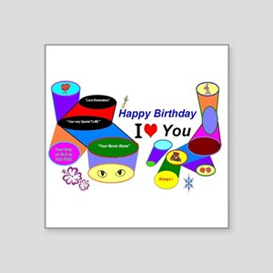 "Happy Birthday I Love You Square Sticker 3"" x 3"""