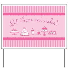 Sweet Pink Let Them Eat Cake Yard Sign