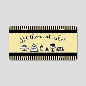 Sweet Let Them Eat Cake Aluminum License Plate