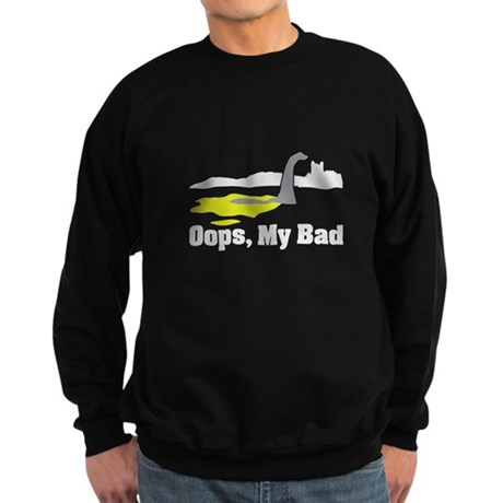 Oops, My Bad Sweatshirt (dark)