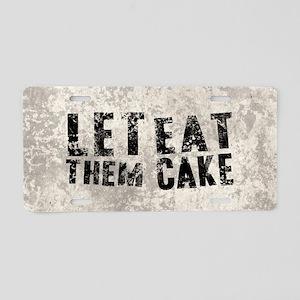 Let Them Eat Cake Aluminum License Plate