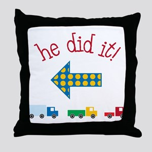 He Did It Throw Pillow