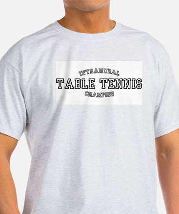 INTRAMURAL TABLE TENNIS CHAMP Ash Grey T-Shirt