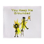You keep me grounded. Emotionally AND electricall