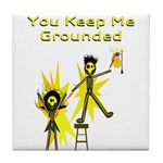 You keep me grounded. Emotionally AND electrically