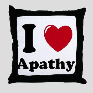 I Love Apathy Throw Pillow