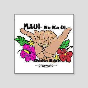 """Maui No Ka Oi Square Sticker 3"""" x 3"""""""