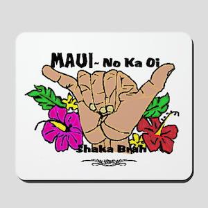 Maui No Ka Oi Mousepad