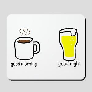 good morning and good night Mousepad